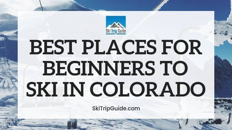 Best Places to Ski in Colorado for Beginners