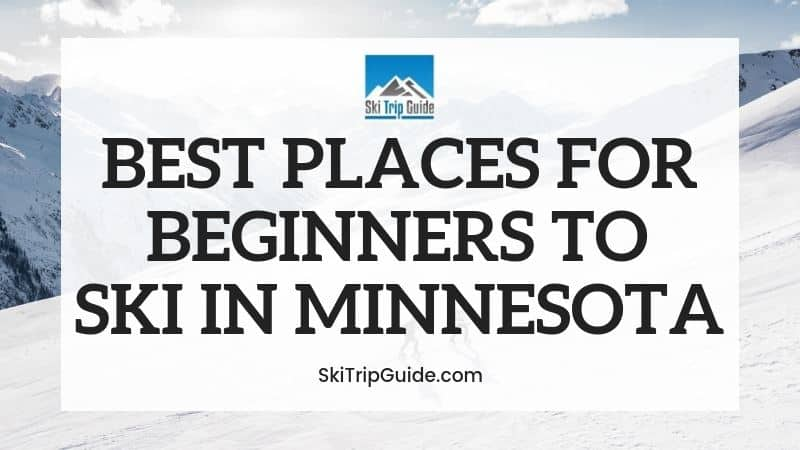 Best Ski Resorts for Beginners in Minnesota