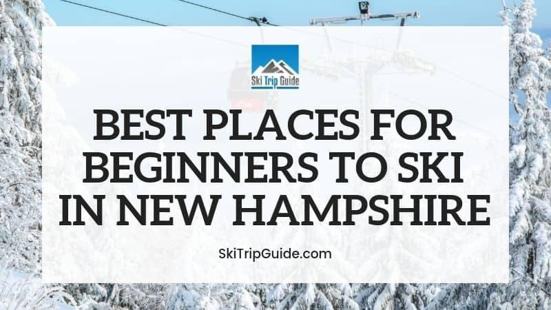 Best Ski Resorts for Beginners in New Hampshire