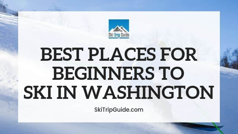 Best Ski Resorts for Beginners in Washington State